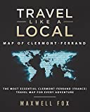Travel Like a Local - Map of Clermont-Ferrand: The Most Essential Clermont-Ferrand (France) Travel Map for Every Adventure [Idioma Inglés]