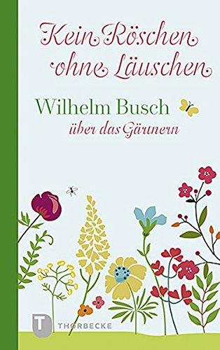 Kein Röschen ohne Läuschen: Wilhelm...