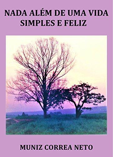 Nada além de uma vida simples e feliz (Portuguese Edition)