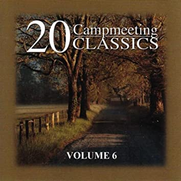 20 Campmeeting Classics - Volume 6
