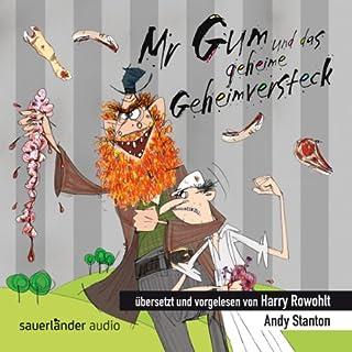 Mr Gum und das geheime Geheimversteck                   Autor:                                                                                                                                 Andy Stanton                               Sprecher:                                                                                                                                 Harry Rowohlt                      Spieldauer: 1 Std. und 28 Min.     17 Bewertungen     Gesamt 4,7
