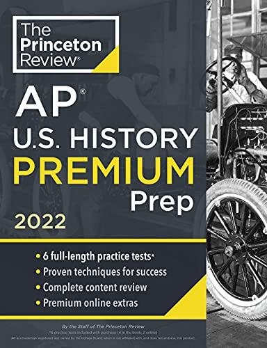 Princeton Review AP U.S. History Premium Prep, 2022: 6 Practice Tests + Complete Content Review + Strategies & Techniques (2022) (College Test Preparation)