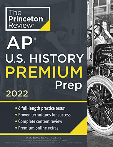 Princeton Review AP U.S. History Premium Prep, 2022: 6 Practice Tests + Complete Content Review + St