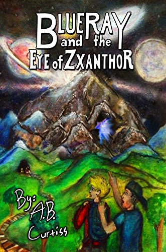 BLUERAY AND THE EYE OF ZXANTHOR (English Edition)