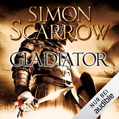 Gladiator     Die Rom-Serie 9              Autor:                                                                                                                                 Simon Scarrow                               Sprecher:                                                                                                                                 Reinhard Kuhnert                      Spieldauer: 13 Std. und 48 Min.     224 Bewertungen     Gesamt 4,8