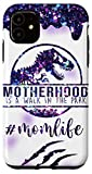iPhone 11 Motherhood Is A Walk In The Park Mom Life Dinosaur Funny Case
