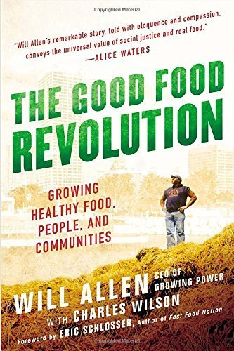 The Good Food Revolution: Growing Healthy Food, People, and Communities by Allen, Will(July 2, 2013) Paperback