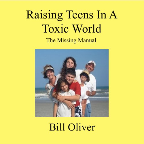Raising Teens in a Toxic World: A Survival Guide for Parents cover art