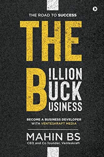 The Billion Buck Business: Become a Business Developer with Venteskraft Media