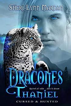 Dracones Thaniel: Dark Wereleopard & Dragon Paranormal MFM Shifter Romance (Cursed & Hunted Book 4) by [Sheri-Lynn Marean]