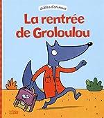 Drôles d'animaux - La rentrée de Groloulou - Dès 2 ans de Géraldine Collet