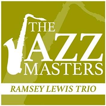 The Jazz Masters - Ramsey Lewis Trio