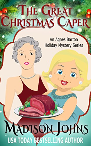 The Great Christmas Caper (An Agnes Barton Holiday Mystery Series Book 2)