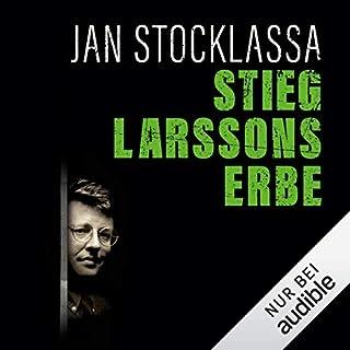 Stieg Larssons Erbe                   Autor:                                                                                                                                 Jan Stocklassa                               Sprecher:                                                                                                                                 Josef Vossenkuhl                      Spieldauer: 13 Std. und 40 Min.     3 Bewertungen     Gesamt 4,0