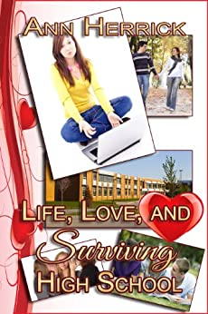 Life, Love, and Surviving High School by [Ann Herrick]