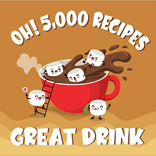 Oh! 5,000 Great Drink Recipes: Best-ever Drink Cookbook for Beginners (Oh! Cookbook) (English Edition)