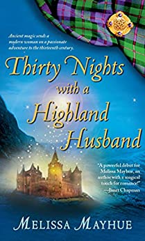 Thirty Nights with a Highland Husband (Daughters of the Glen, Book 1) (The Daughters of the Glen) by [Melissa Mayhue]