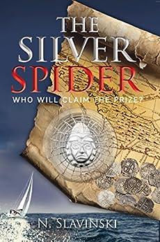 The Silver Spider: A Sea Adventure novel by [Nadine Slavinski]