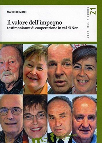 Il valore dell'impegno. Testimonianze di cooperazione in Val di Non (Vesti del ricordo. Gli studi)