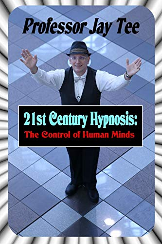 21st Century Hypnosis: The Control of Human Minds