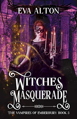 Witches Masquerade: A vampire witch paranormal romance and women's fiction (The Vampires of Emberbury Book 3) (English Edition)