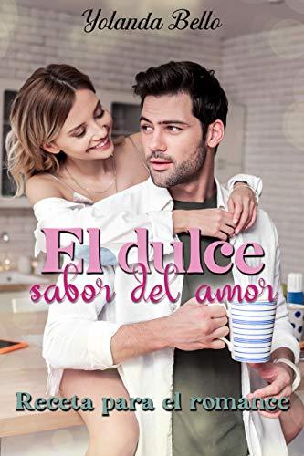 El dulce sabor del amor de Yolanda Bello