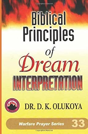 Biblical Principles of Dream Interpretation by Dr. D. K. Olukoya(2005-01-07)
