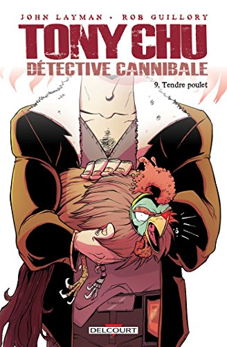 Tony Chu, Détective Cannibale T09 : Tendre poulet (Tony Chu Détective Cannibale t. 9)