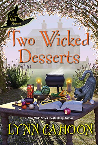 Two Wicked Desserts (Kitchen Witch Mysteries Book 2) by [Lynn Cahoon]