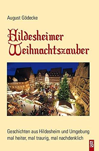 Hildesheimer Weihnachtszauber: Geschichten aus Hildesheim und Umgebung