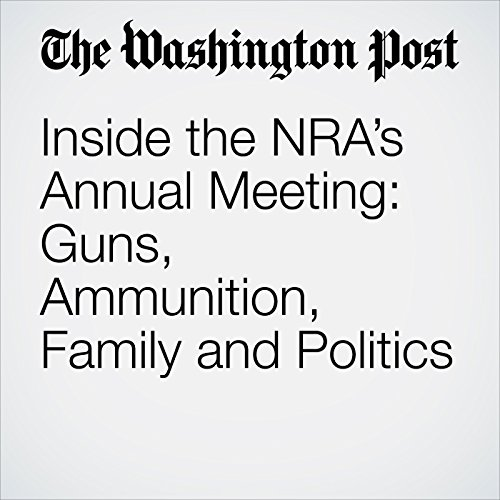Inside the NRA's Annual Meeting: Guns, Ammunition, Family and Politics copertina