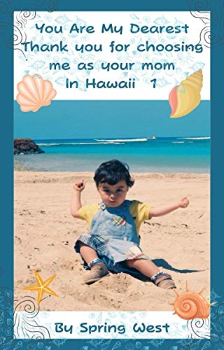 You Are My Dearest; Thank you for choosing me as your mom. In Hawaii 1 (Photo Album With My Son Book 8) (English...
