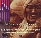 L'art d'enseignement des Indiens iroquois - Aux sources de la première Constitution