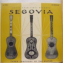 Andres Segovia: Three Centuries of the Guitar