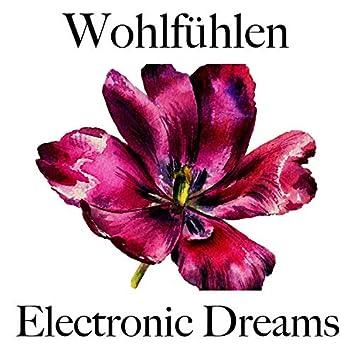 Wohlfühlen: Electronic Dreams - Die Beste Musik Zum Entspannen