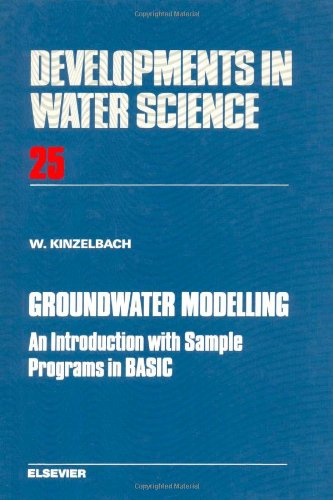 Groundwater Modelling: An Introduction with Sample Programmes in BASIC (Developments in Water Science)