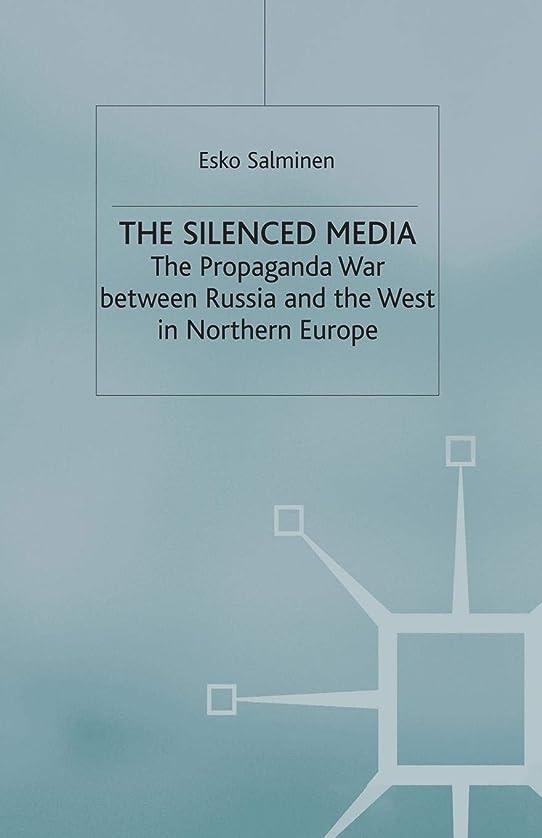 突き出すウォルターカニンガムたくさんのThe Silenced Media: The Propaganda War between Russia and the West in Northern Europe