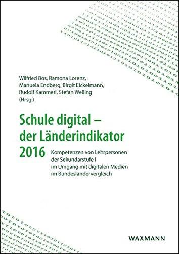 Schule digital – der Länderindikator 2016: Kompetenzen von Lehrpersonen der Sekundarstufe I im Umgang mit digitalen Medien im Bundesländervergleich
