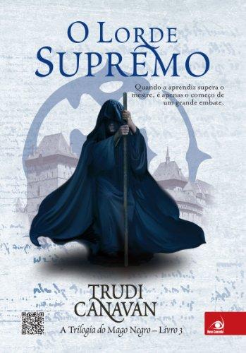 O lorde supremo (A trilogia do Mago Negro Livro 3)