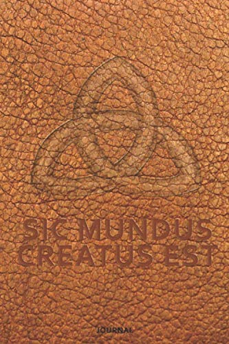 SIC MUNDUS CREATUS EST Journal: Blank lined notebook with fake leather cover (6 x 9'')