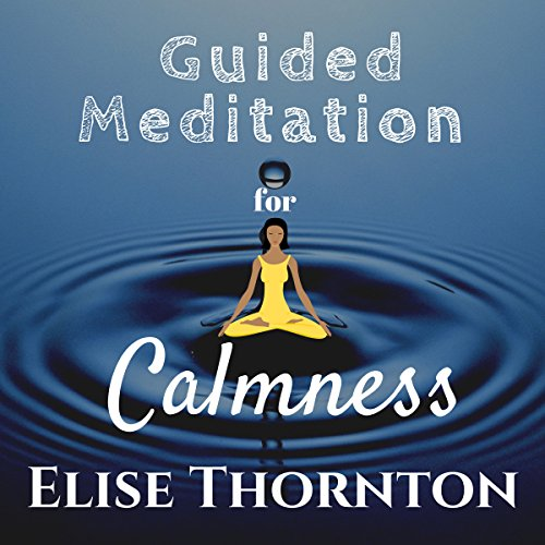 Guided Meditation for Calmness                   By:                                                                                                                                 Elise Thornton                               Narrated by:                                                                                                                                 Molly Mermelstein                      Length: 12 mins     Not rated yet     Overall 0.0