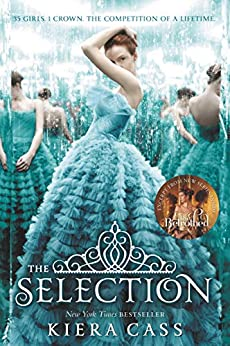 The Selection (The Selection Book Book 1) by [Kiera Cass]