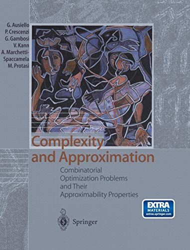 Download Complexity and Approximation: Combinatorial Optimization Problems and Their Approximability Properties 3540654313