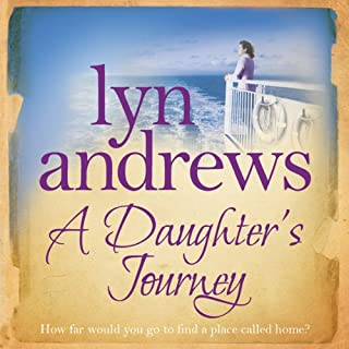 A Daughter's Journey                   By:                                                                                                                                 Lyn Andrews                               Narrated by:                                                                                                                                 Anne Dover                      Length: 11 hrs and 1 min     24 ratings     Overall 4.7