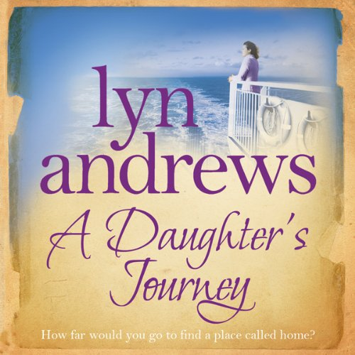 A Daughter's Journey                   By:                                                                                                                                 Lyn Andrews                               Narrated by:                                                                                                                                 Anne Dover                      Length: 11 hrs and 1 min     Not rated yet     Overall 0.0