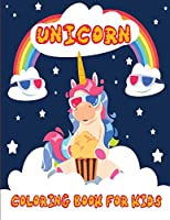 Unicorn Coloring Book for Kids: Magical Unicorn Coloring Book for Kids Aged 4-8 with Amazing and Unique Designs of Unicorns, Rainbows and Much More!