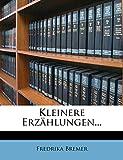 Kleinere Erzählungen... (German Edition)