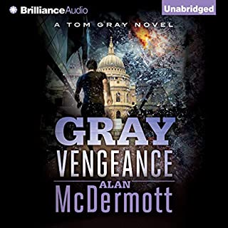 Gray Vengeance     Tom Gray, Book 5              By:                                                                                                                                 Alan McDermott                               Narrated by:                                                                                                                                 James Langton                      Length: 9 hrs and 3 mins     60 ratings     Overall 4.7