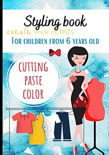 Styling Book: styling notebook - game for children - from 6 years old - create outfits - cutting coloring collage - hand drawn - format 7*10 -51 pages