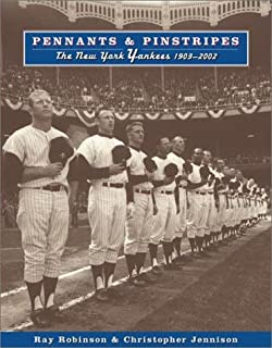 Pennants and Pinstripes: The New York Yankees 1903-2002